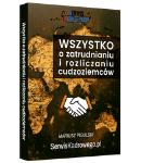 WSZYSTKO O ZATRUDNIANIU I ROZLICZANIU CUDZOZIEMCÓW - książka drukowana