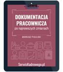 DOKUMENTACJA PRACOWNICZA PO NAJNOWSZYCH ZMIANACH - e-book w formacie pdf