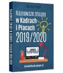 NAJNOWSZE ZMIANY W KADRACH I PŁACACH 2019/2020 - książka dostępna online - AKTUALIZOWANA NA BIEŻĄCO!