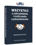 WSZYSTKO O ZATRUDNIANIU I ROZLICZANIU CUDZOZIEMCÓW 2018 - książka drukowana