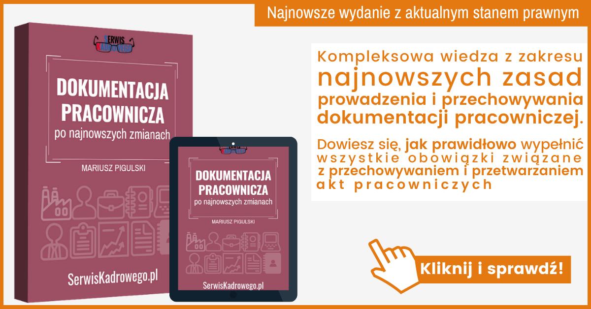 Kompleksowa wiedza z zakresu najnowszych zasad prowadzenia i przechowywania dokumentacji pracowniczej.