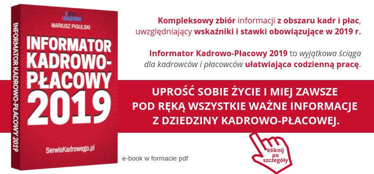 Kompleksowy zbiór informacji z obszaru kadr i płac, uwzględniający wskaźniki i stawki obowiązujące w 2019 r.