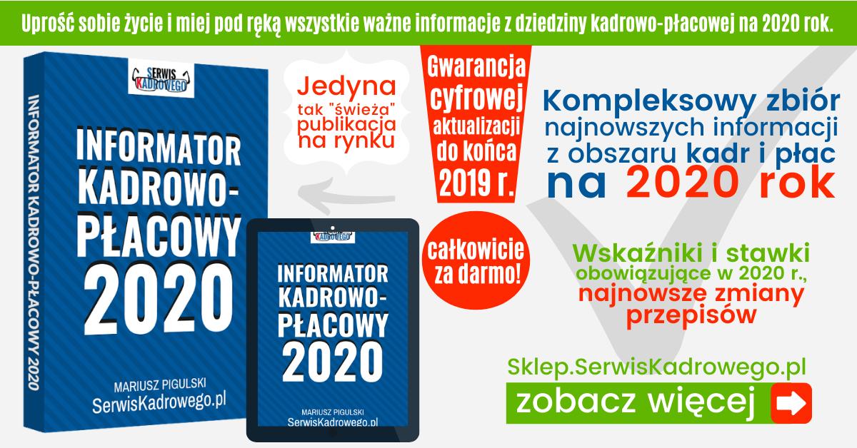 Kompleksowy zbiór informacji z obszaru kadr i płac, uwzględniający wskaźniki i stawki obowiązujące w 2020 r.